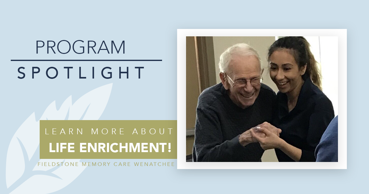 Fieldstone Memory Care Wenatchee Program Spotlight Life Enrichment